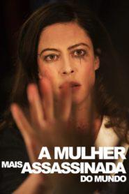 A Mulher Mais Assassinada do Mundo