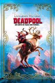 Era Uma Vez Um Deadpool