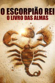 O Escorpião Rei 5: O Livro das Almas