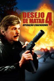 Desejo de Matar 4: Operação Crackdown